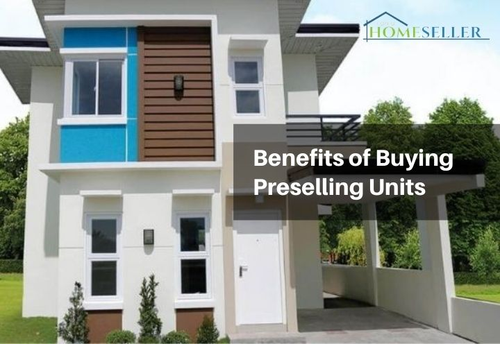 benefits of buying preselling properties
