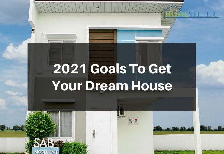 How To Achieve Your Dream House This 2021