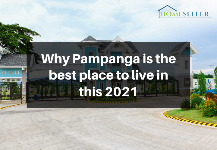 Why Pampanga is the best place to live in this 2021