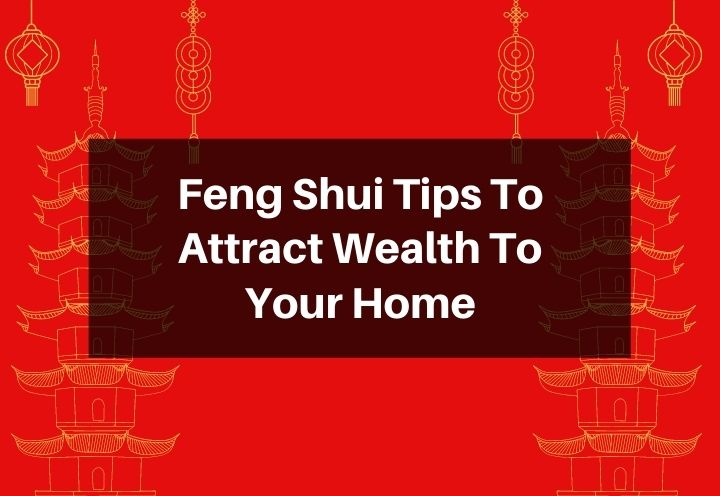 feng shui tips to attract wealth to your home