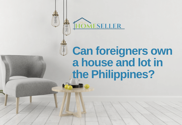 Can foreigners own a house and lot in the Philippines?