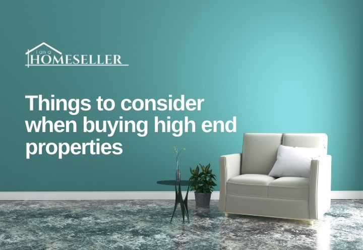things to consider when buying high end properties